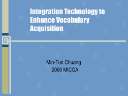 Integration Technology to Enhance Vocabulary