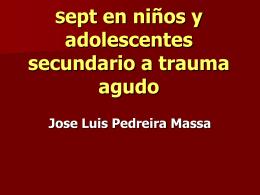 SEPT EN NIÑOS Y ADOLESCENTES SECUNDARIO A TRAUMA
