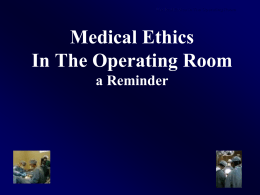 Medical Ethics in The Operating Room -