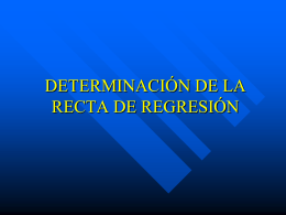 DETERMINACIÓN DE LA RECTA DE REGRESIÓN