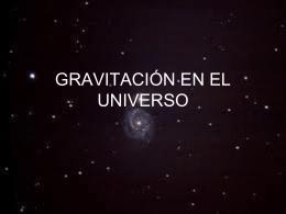 GRAVITACIÓN EN EL UNIVERSO