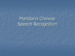 Mandarin Chinese Speech Recognition