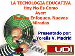 La Tecnología Educativa hoy no es como ayer: