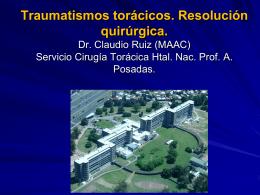 Traumatismos torácicos. Resolución quirúrgica. Dr.