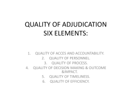 QUALITY OF ADJUDICATION SIX ELEMENTS: