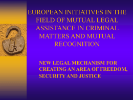 EUROPEAN INITIATIVES IN THE FIELD OF MUTUAL LEGAL