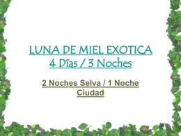LUNA DE MIEL EXOTICA 4 Días / 3 Noches