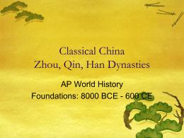 Classical China Zhou, Qin, Han Dynasties