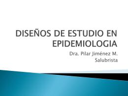 DISEÑOS DE ESTUDIO EN EPIDEMIOLOGIA