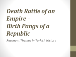 Death Rattle of an Empire: Birth Pangs of a