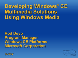 Developing Windows® CE Multimedia Solutions Using