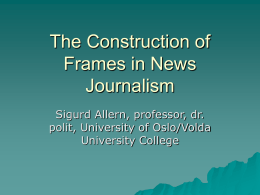 The Construction of Frames in News Journalism -