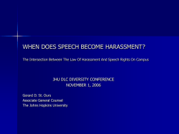 WHEN DOES SPEECH BECOME HARASSMENT? The