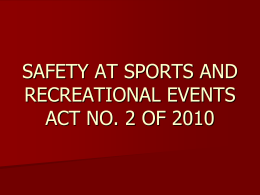 SAFETY AT SPORTS AND RECREATIONAL EVENTS ACT NO.