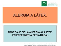 ALERGIA A LÁTEX. - talleralergialatexhupm