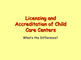 Licensing and Accreditation of Child Care Centers