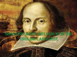 Shakespeare`s influence on the English language
