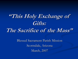 This Holy Exchange of Gifts: The Sacrifice of the