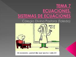 TEMA 7 ECUACIONES. SISTEMAS DE ECUACIONES