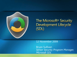 The Microsoft ® Security Development Lifecycle -
