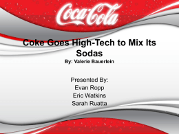 Coke Goes High-Tech to Mix Its Sodas By: Valerie