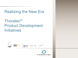 Realizing the New Era Thoratec® Product