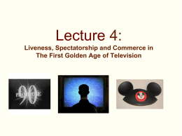 Lecture 4: Liveness, Spectatorship and Commerce in