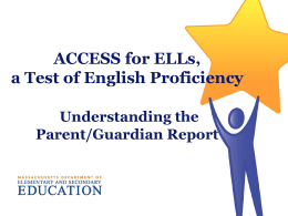 Understanding the ACCESS for ELLs Parent/Guardian