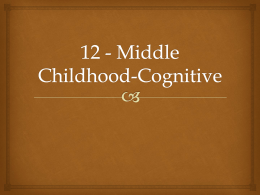 Middle Childhood-Cognitive