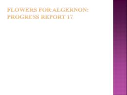 Flowers for Algernon: Progress Report 17