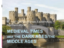 The middle ages 5th – 14th Century -