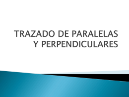 TRAZADO DE PARALETAS Y PERPENDICULARES