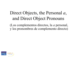 Direct objects, pronouns, personal a