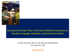 Structured Dramatic Play in the Early Childhood