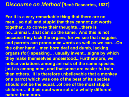 Discourse on Method [René Descartes, 1637] For it