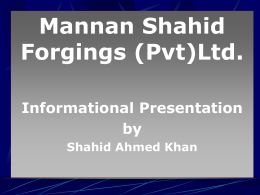 PowerPoint Presentation - Mannan Shahid Forgings