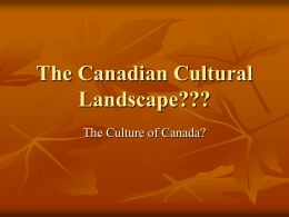 The Canadian Cultural Landscape???