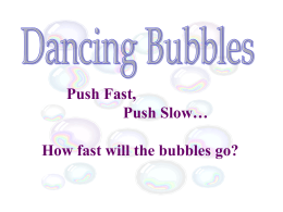 Dancing Bubbles - University of Chicago