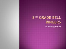 8th Grade Bell Ringers