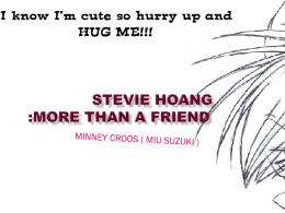 STEVIE HOANG :MORE THAN A FRIEND
