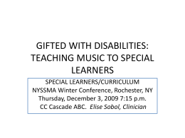GIFTED WITH DISABILITIES: TEACHING MUSIC TO
