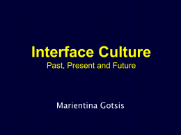 Interface culture Past, Present and Future