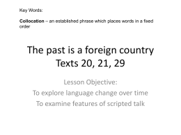 The past is a foreign country Texts 21, 31