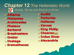 Chapter 12 The Hellenistic Period 335 B.C. –145
