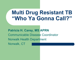 "Multi Drug Resistant TB ""Who Ya Gonna Call?"""