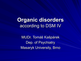 Organic disorders - Faculty of Medicine, Masaryk