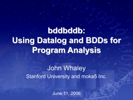 bddbddb: Using Datalog and BDDs for Program