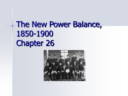 The New Power Balance, 1850-1900 Chapter 26
