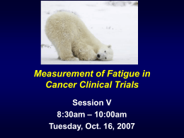 Measurement of Fatigue in Cancer Clinical Trials -