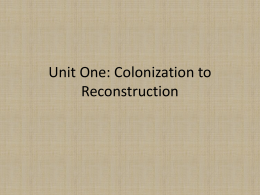 Unit One: Constitution to Reconstruction